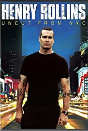 Henry Rollins: Uncut from NYC (2006) Poster - Movie Forum, Cast, Reviews
