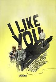 I Like You Poster