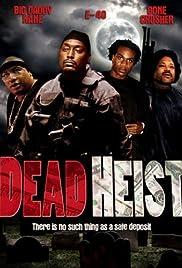 Dead Heist(2007) Poster - Movie Forum, Cast, Reviews