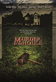 Murder in My House (2006) Poster - Movie Forum, Cast, Reviews