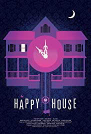 The Happy House (2013) Poster - Movie Forum, Cast, Reviews