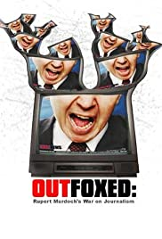 Outfoxed: Rupert Murdoch's War on Journalism (2004) Poster - Movie Forum, Cast, Reviews