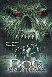 The Bog Creatures (2003) Poster - Movie Forum, Cast, Reviews