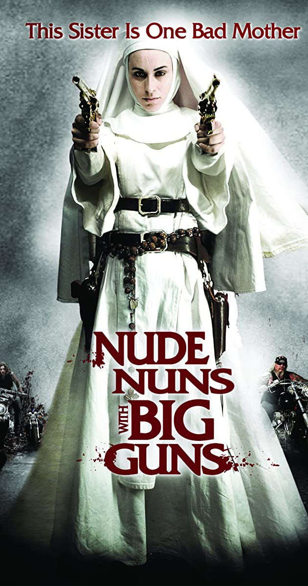 Nuogos vienuolės su dideliais ginklais / Nude Nuns with Big Guns (2010) Online