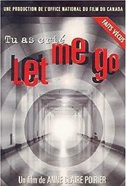 Tu as crié: Let me go Poster