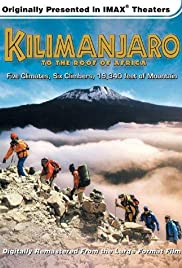 Kilimanjaro: To the Roof of Africa (2002) Poster - Movie Forum, Cast, Reviews