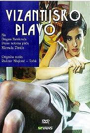 Vizantijsko plavo(1993) Poster - Movie Forum, Cast, Reviews