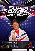 Super Dave's Spike Tacular