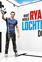 Image of What Would Ryan Lochte Do?