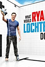 Primary image for What Would Ryan Lochte Do?