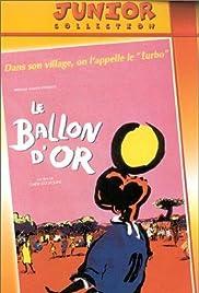 Le ballon d'or(1994) Poster - Movie Forum, Cast, Reviews