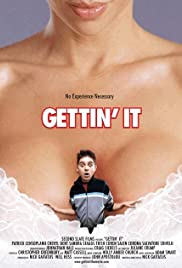 Gettin' It (2006) Poster - Movie Forum, Cast, Reviews