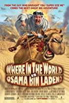 Where in the World Is Osama Bin Laden? (2008) Poster