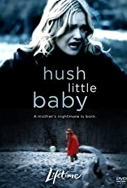 Hush Little Baby (2007) Poster - Movie Forum, Cast, Reviews