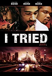I Tried(2007) Poster - Movie Forum, Cast, Reviews