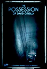 The Possession of David O'Reilly (2010) Poster - Movie Forum, Cast, Reviews
