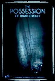 The Possession of David O'Reilly(2010) Poster - Movie Forum, Cast, Reviews