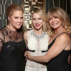 Goldie Hawn, Naomi Watts, and Amy Schumer