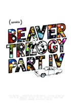 Image of Beaver Trilogy Part IV