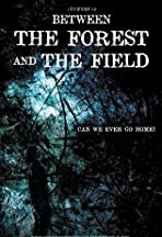 Between the Forest and the Field