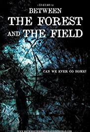 Between the Forest and the Field Poster
