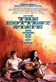 The Hottest State (2006) Poster - Movie Forum, Cast, Reviews