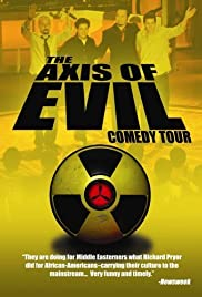 The Axis of Evil Comedy Tour (2008) Poster - Movie Forum, Cast, Reviews