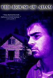 The House of Adam(2006) Poster - Movie Forum, Cast, Reviews