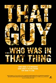 That Guy ... Who Was in That Thing 1 (2012) Poster - Movie Forum, Cast, Reviews