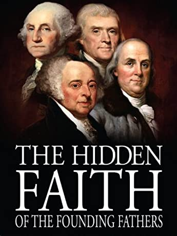 The Hidden Faith of the Founding Fathers (2010)