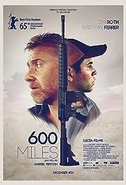600 Miles(2015) Poster - Movie Forum, Cast, Reviews