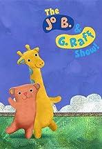 The Jo. B & G. Raff Show