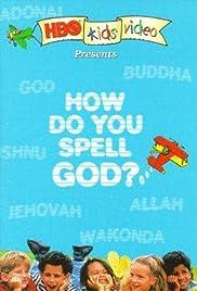 How Do You Spell God? Poster