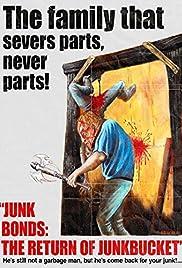 Junk Bonds: The Return of Junkbucket Poster