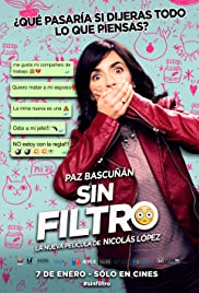 Sin Filtro (2016) Poster - Movie Forum, Cast, Reviews