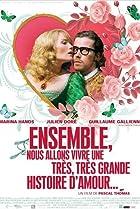 Image of Ensemble, nous allons vivre une très, très grande histoire d'amour...