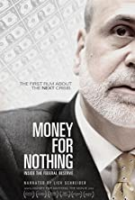 Money for Nothing Inside the Federal Reserve(2013)