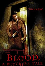 Blood: A Butcher's Tale (2010) Poster - Movie Forum, Cast, Reviews