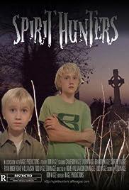 Spirit Hunters 2011 En Streaming