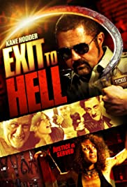 Exit to Hell (2013) Poster - Movie Forum, Cast, Reviews