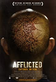 Afflicted (2013) Poster - Movie Forum, Cast, Reviews