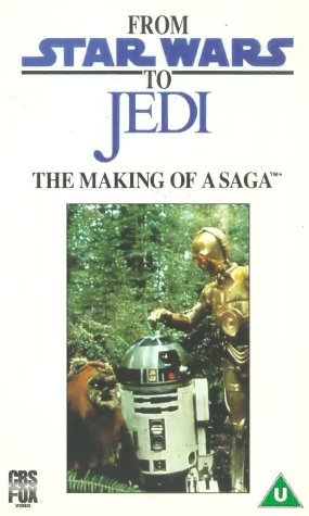 From Star Wars to Jedi - The Making of a Saga