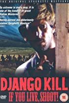Image of Django Kill... If You Live, Shoot!