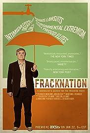 FrackNation(2013) Poster - Movie Forum, Cast, Reviews