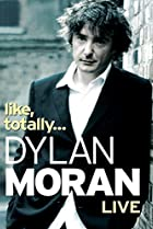 Image of Dylan Moran: Like, Totally