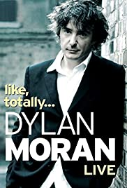 Dylan Moran: Like, Totally (2006) Poster - Movie Forum, Cast, Reviews