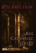 Big Catholic Guilt Resurrection