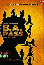 B.A. Pass(2012) Poster - Movie Forum, Cast, Reviews