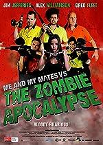 Me and My Mates vs The Zombie Apocalypse(2015)