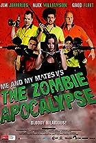 Image of Me and My Mates vs. The Zombie Apocalypse